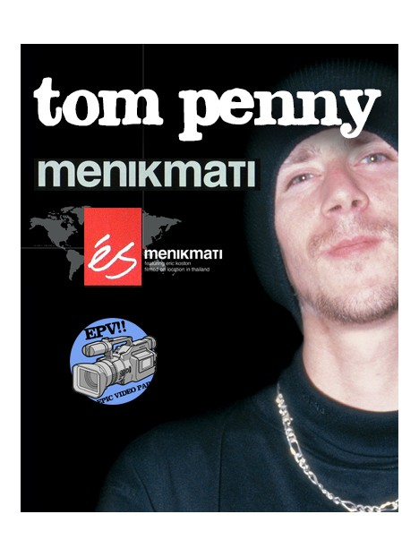 EPIC VIDEO PART: TOM PENNY - MENIKMATI